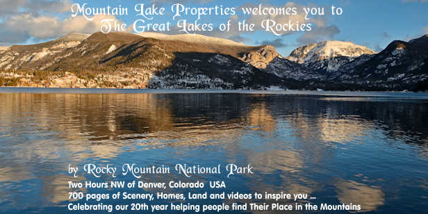 Mountain Lake           Properties in Grand Lake, Colorado USA